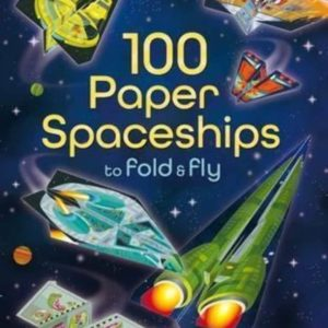 Usborne 100 Paper Spaceships To Fold & Fly