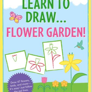 Learn to Draw... Flower Garden! Young Artist Series