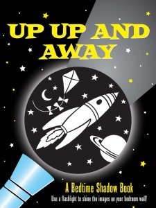 Up, Up, And Away Bedtime Shadow Book